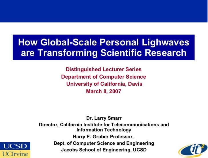 How Global-Scale Personal Lighwaves are Transforming Scientific Research Distinguished Lecturer Series Department of Compu...