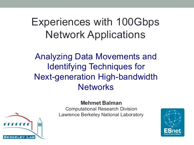 Experiences with 100Gbps  Network ApplicationsAnalyzing Data Movements and  Identifying Techniques forNext-generation High...