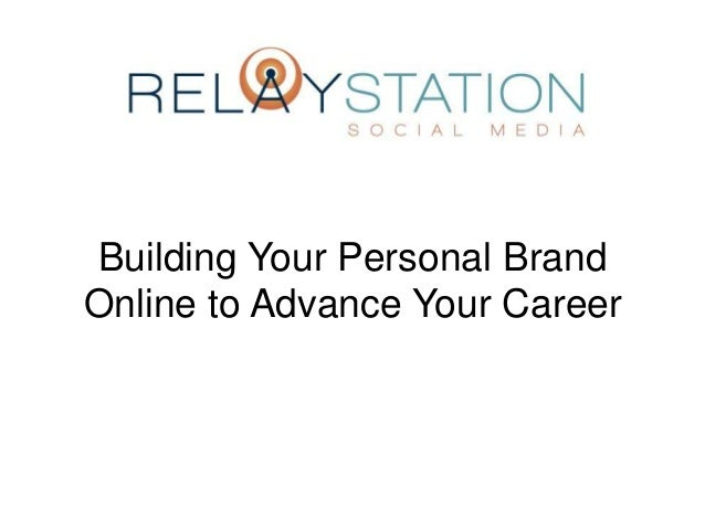 Building Your Personal Brand Online to Advance Your Career