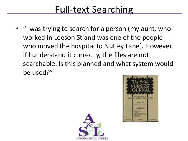 """Full-text Searching• """"I was trying to search for a person (my aunt, who  worked in Leeson St and was one of the people  wh..."""