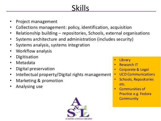 Skills•   Project management•   Collections management: policy, identification, acquisition•   Relationship building – rep...