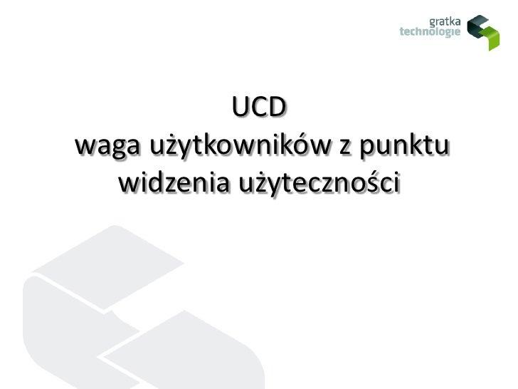 UCD  waga użytkowników z punktu widzenia użyteczności<br />