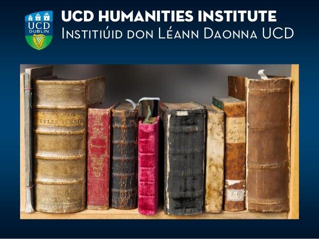 UCD Humanities Institute Institiúid don Léann Daonna UCD