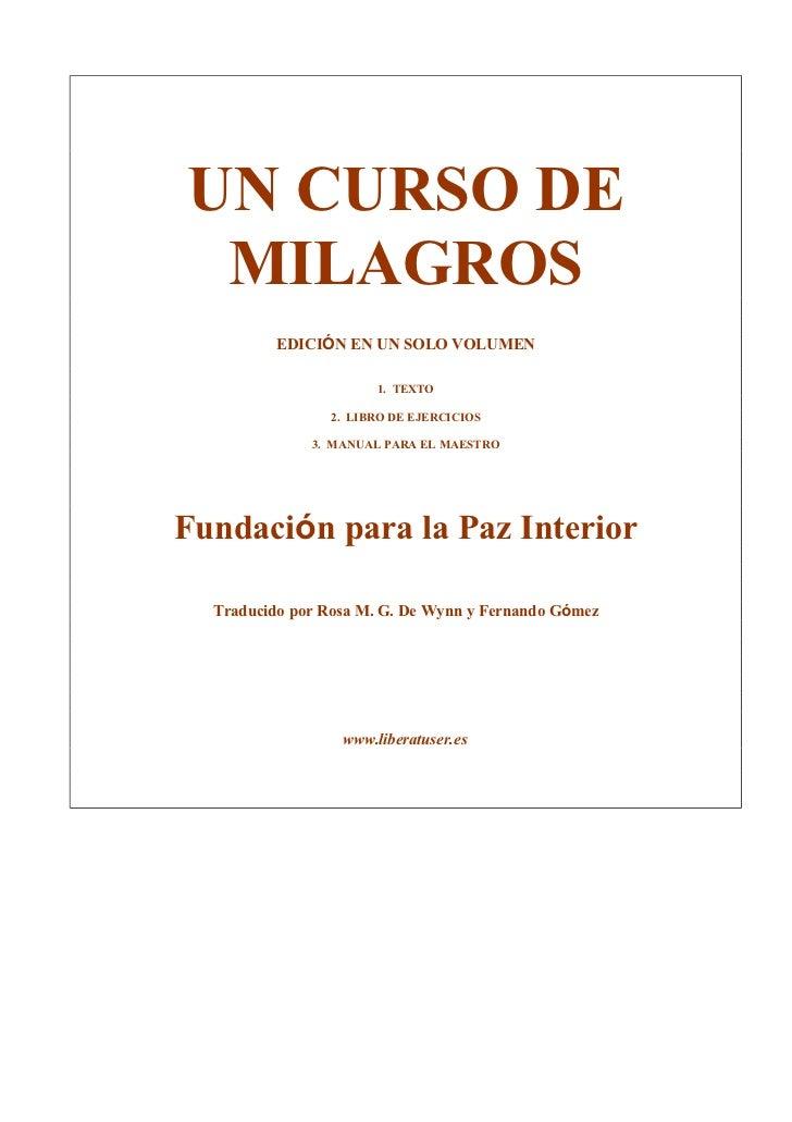 UN CURSO DE MILAGROS          EDICIÓN EN UN SOLO VOLUMEN                       1. TEXTO                2. LIBRO DE EJERCIC...