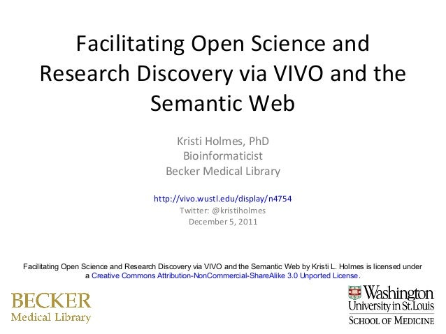 Facilitating Open Science and    Research Discovery via VIVO and the               Semantic Web                           ...