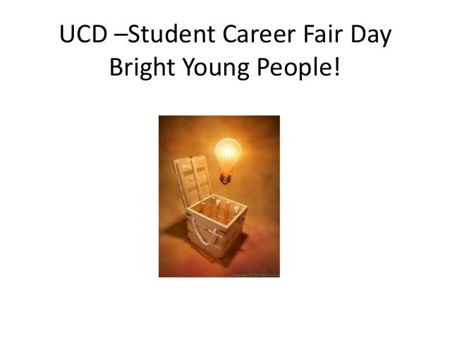 UCD –Student Career Fair Day Bright Young People!