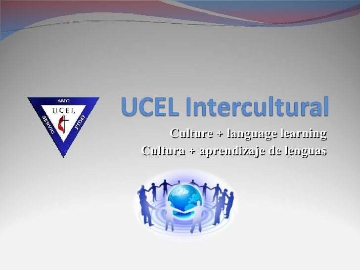 Culture + language learning  Cultura + aprendizaje de lenguas