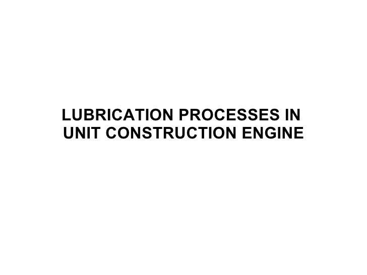 LUBRICATION PROCESSES IN  UNIT CONSTRUCTION ENGINE