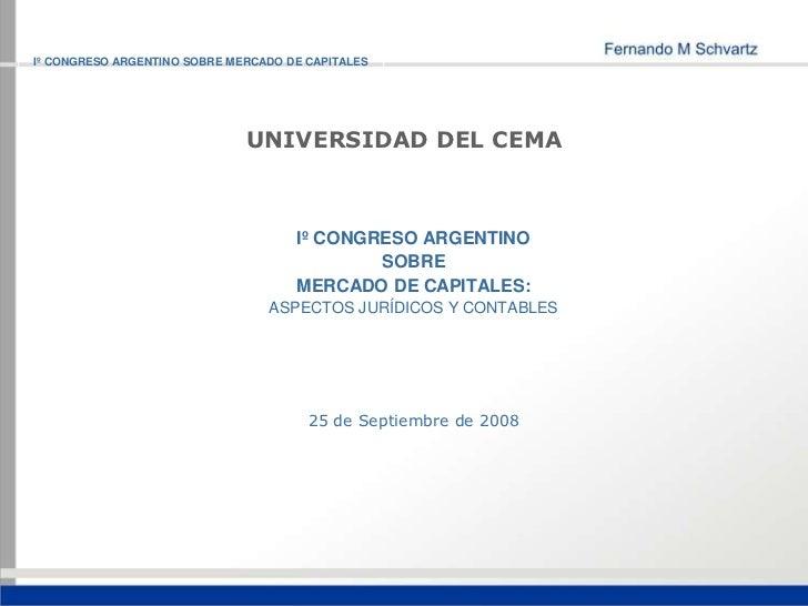 Iº CONGRESO ARGENTINO SOBRE MERCADO DE CAPITALES                              UNIVERSIDAD DEL CEMA                        ...