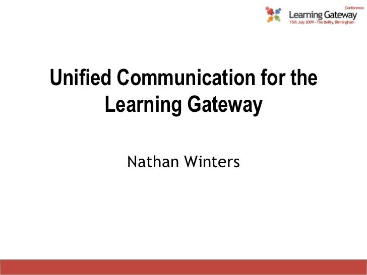 Unified Communication for the Learning Gateway<br />Nathan Winters<br />