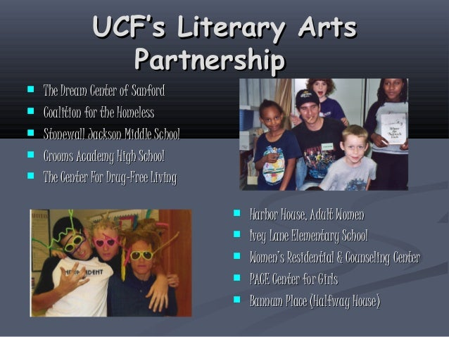 UCF's Literary ArtsUCF's Literary Arts PartnershipPartnership  The Dream Center of SanfordThe Dream Center of Sanford  C...