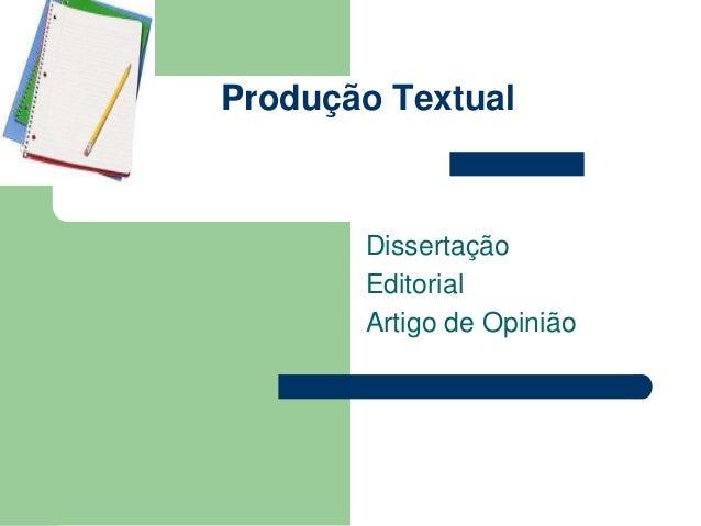 Produção Textual  Dissertação  Editorial  Artigo de Opinião