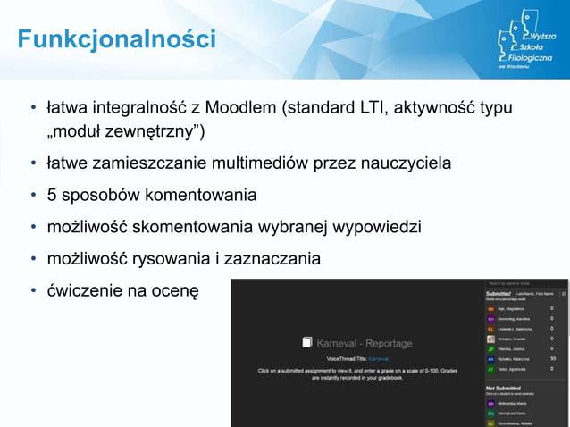 """• łatwa integralność z Moodlem (standard LTI, aktywność typu """"moduł zewnętrzny"""") • łatwe zamieszczanie multimediów przez n..."""