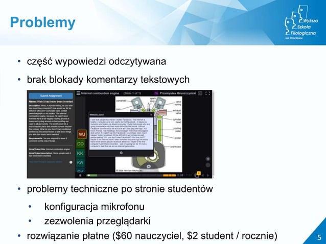 • część wypowiedzi odczytywana • brak blokady komentarzy tekstowych • problemy techniczne po stronie studentów • konfigura...