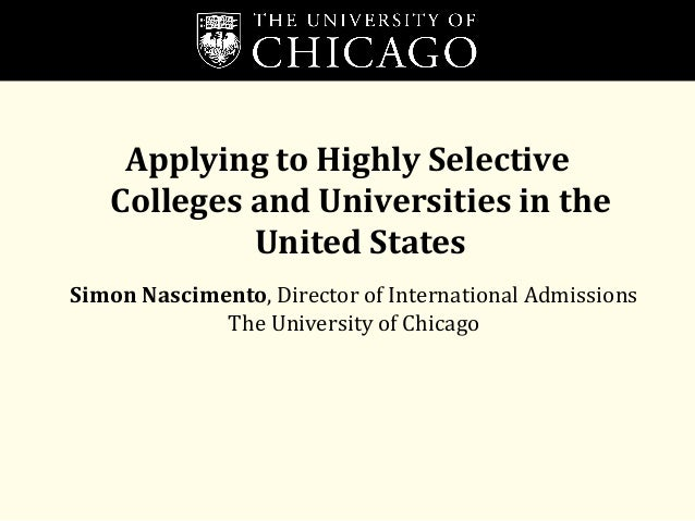 Applying to Highly Selective Colleges and Universities in the United States Simon Nascimento, Director of International Ad...
