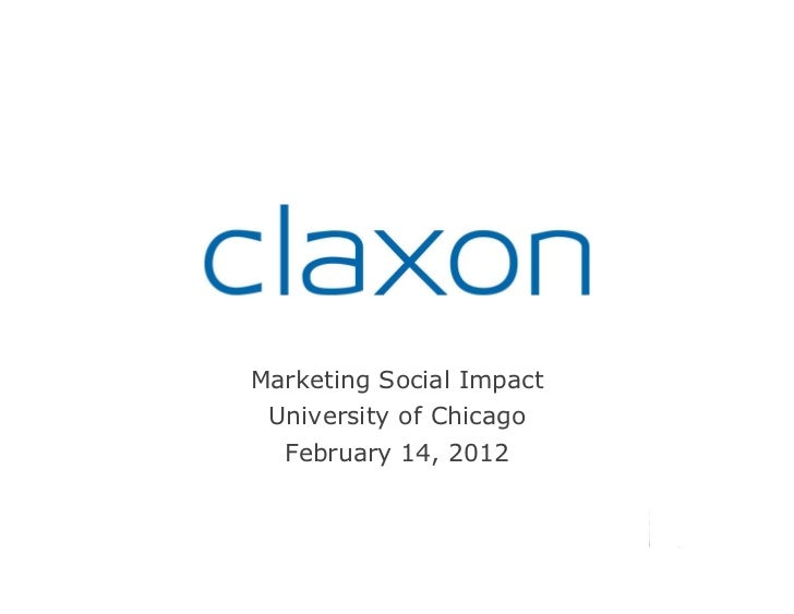 Marketing Social Impact University of Chicago  February 14, 2012