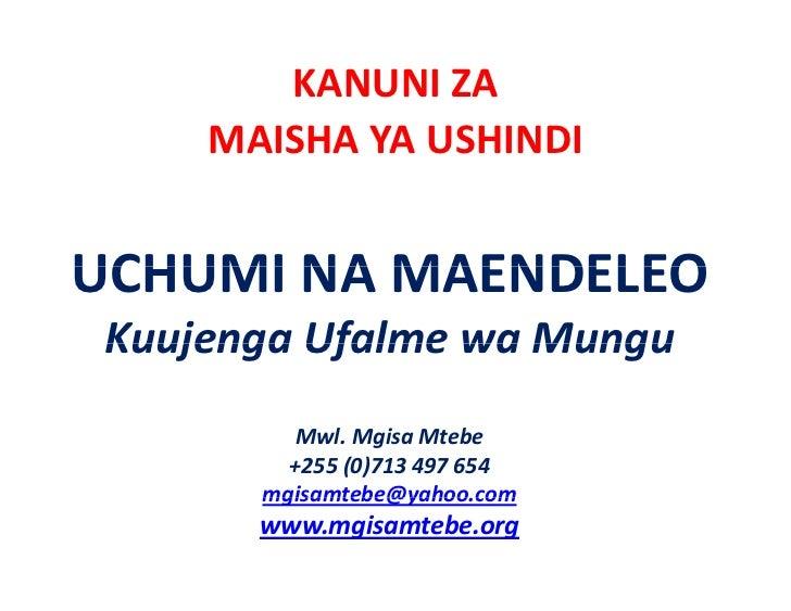 KANUNIZA    MAISHAYA USHINDIUCHUMINAMAENDELEOUCHUMI NA MAENDELEOKuujenga Ufalme wa Mungu         Mwl.Mgisa Mtebe   ...