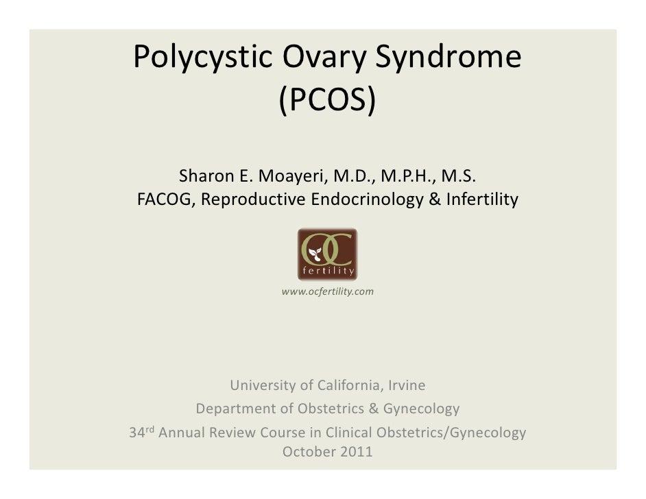 PolycysticOvarySyndrome           (PCOS)     SharonE.Moayeri,M.D.,M.P.H.,M.S. FACOG,ReproductiveEndocrinology&...