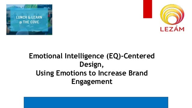 *example rendering. Not actual plan Emotional Intelligence (EQ)-Centered Design, Using Emotions to Increase Brand Engageme...