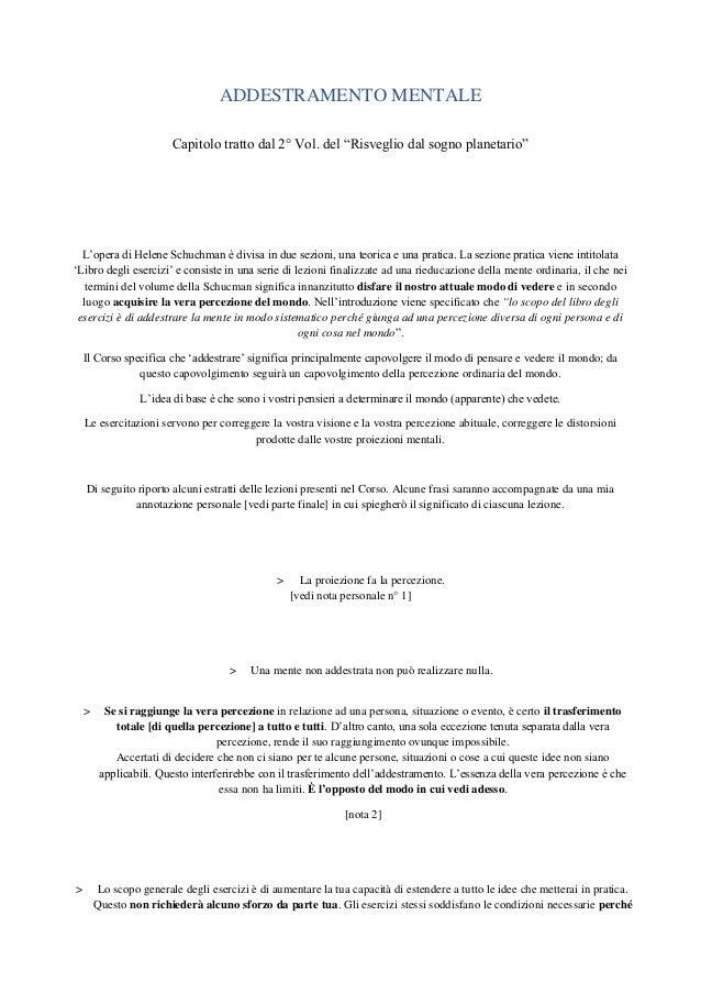 """ADDESTRAMENTO MENTALE Capitolo tratto dal 2° Vol. del """"Risveglio dal sogno planetario"""" L'opera di Helene Schuchman è divis..."""