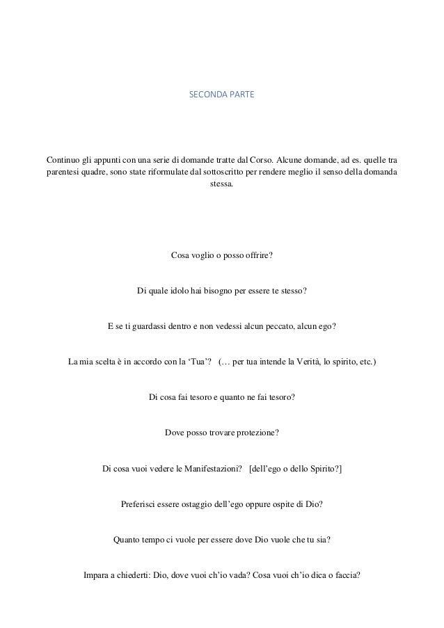 SECONDA PARTE Continuo gli appunti con una serie di domande tratte dal Corso. Alcune domande, ad es. quelle tra parentesi ...