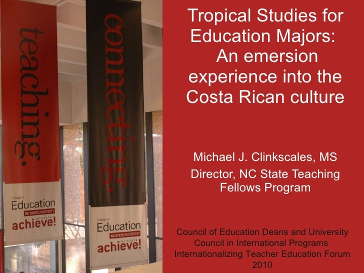 Tropical Studies for Education Majors:   An emersion experience into the Costa Rican culture Michael J. Clinkscales, MS Di...