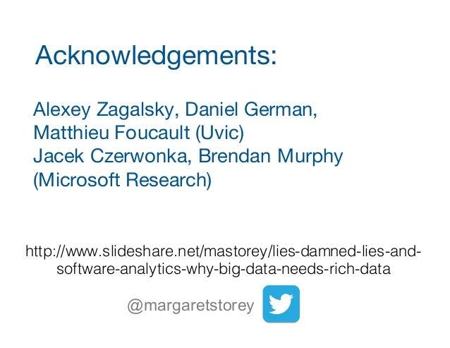 Lies, Damned Lies and Software Analytics:  Why Big Data Needs Rich Data Slide 2