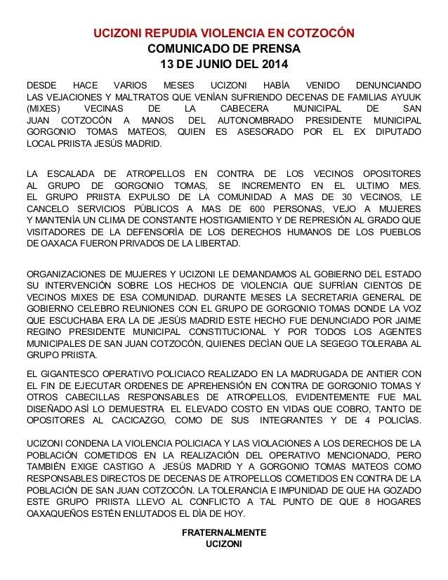 UCIZONI REPUDIA VIOLENCIA EN COTZOCÓN COMUNICADO DE PRENSA 13 DE JUNIO DEL 2014 DESDE HACE VARIOS MESES UCIZONI HABÍA VENI...
