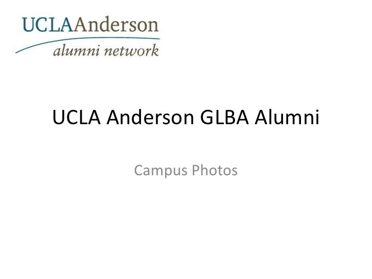 UCLA Anderson GLBA Alumni<br />Campus Photos<br />