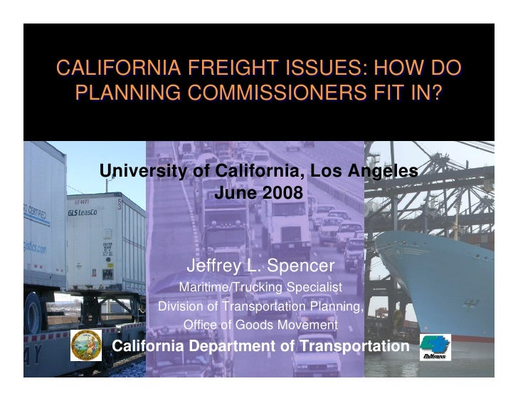 CALIFORNIA FREIGHT ISSUES: HOW DO  PLANNING COMMISSIONERS FIT IN?      University of California, Los Angeles              ...