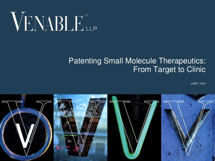Patenting Small Molecule Therapeutics:                     From Target to Clinic                                      JUNE...