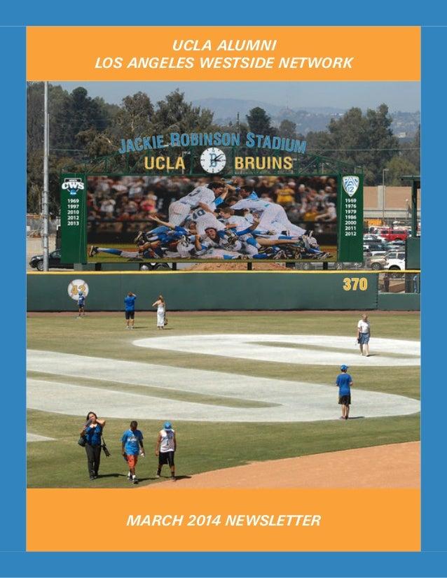 UCLA ALUMNI LOS ANGELES WESTSIDE NETWORK MARCH 2014 NEWSLETTER