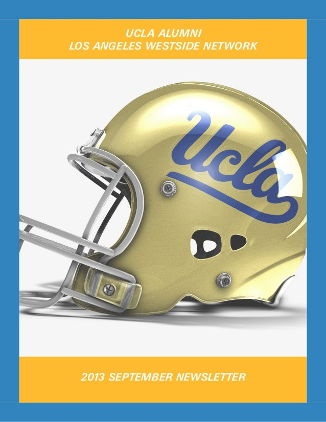 UCLA ALUMNI LOS ANGELES WESTSIDE NETWORK 2013 SEPTEMBER NEWSLETTER