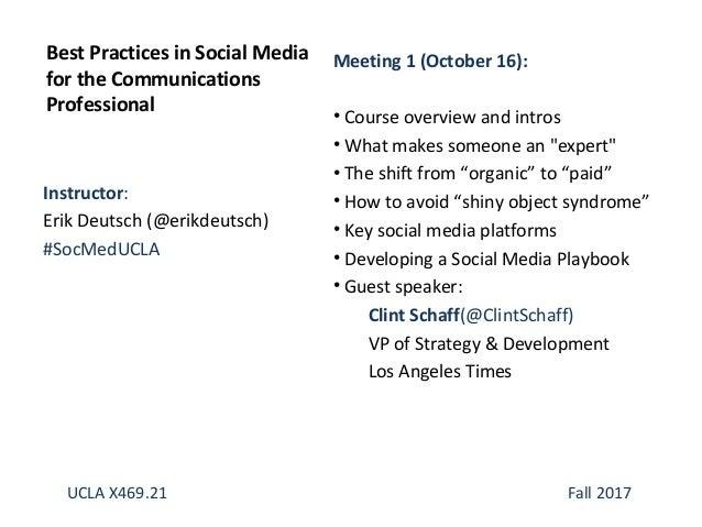Instructor: Erik Deutsch (@erikdeutsch) #SocMedUCLA Best Practices in Social Media for the Communications Professional UCL...