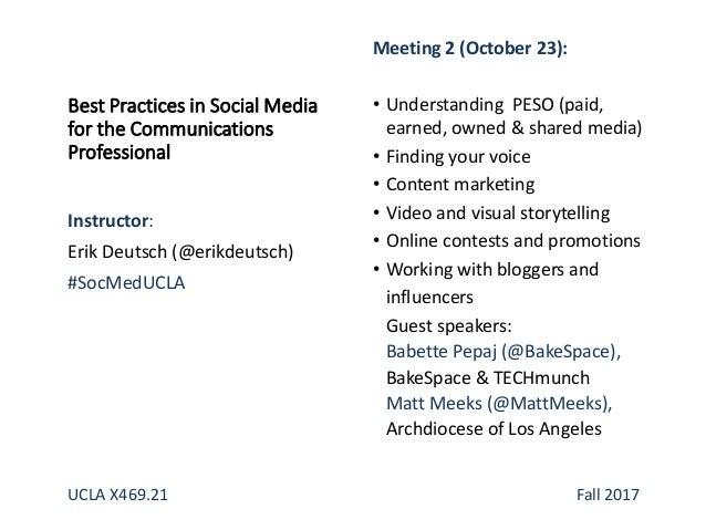 Best Practices in Social Media for the Communications Professional Instructor: Erik Deutsch (@erikdeutsch) #SocMedUCLA Mee...
