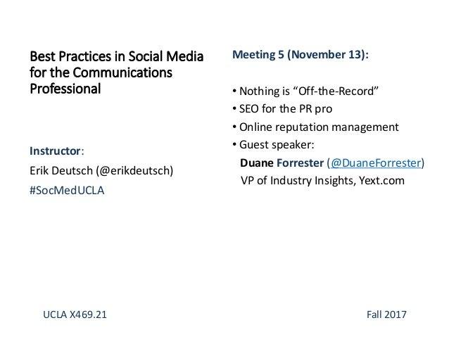 Instructor: Erik Deutsch (@erikdeutsch) #SocMedUCLA Best Practices in Social Media for the Communications Professional Mee...