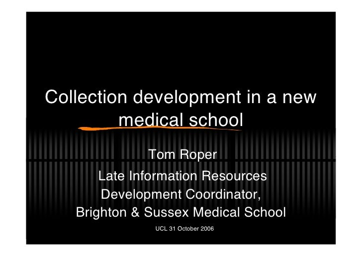 Collection development in a new          medical school               Tom Roper        Late Information Resources        D...