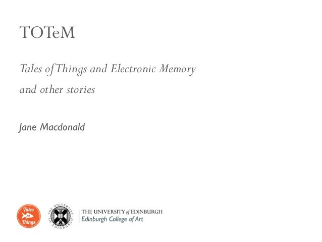 TOTeMTales of Things and Electronic Memoryand other storiesJane Macdonald
