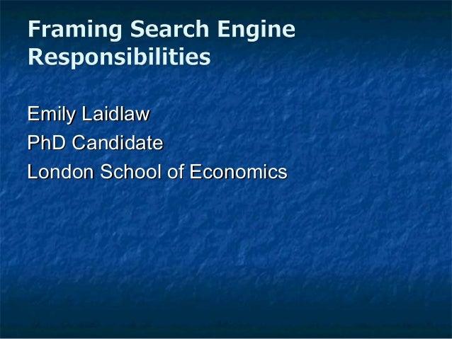 Emily LaidlawEmily Laidlaw PhD CandidatePhD Candidate London School of EconomicsLondon School of Economics