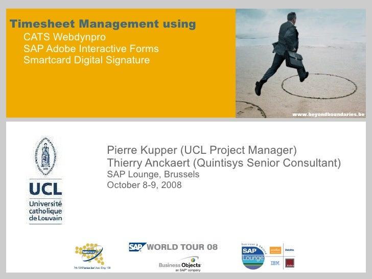 Timesheet Management using  CATS Webdynpro SAP Adobe Interactive Forms Smartcard Digital Signature Pierre Kupper (UCL Proj...