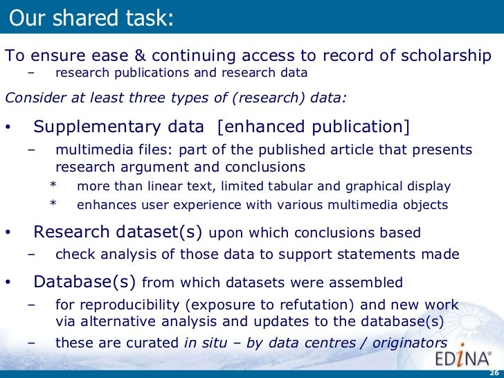 Our shared task: <ul><li>To ensure ease & continuing access  to record of scholarship </li></ul><ul><ul><li>research publi...