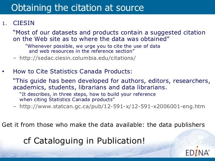 """Obtaining the citation at source <ul><li>CIESIN  </li></ul><ul><li>"""" Most of our datasets and products contain a suggested..."""