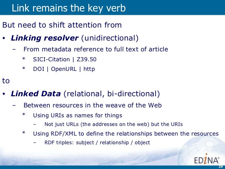 Link remains the key verb <ul><li>But need to shift attention from </li></ul><ul><li>Linking resolver   (unidirectional) <...