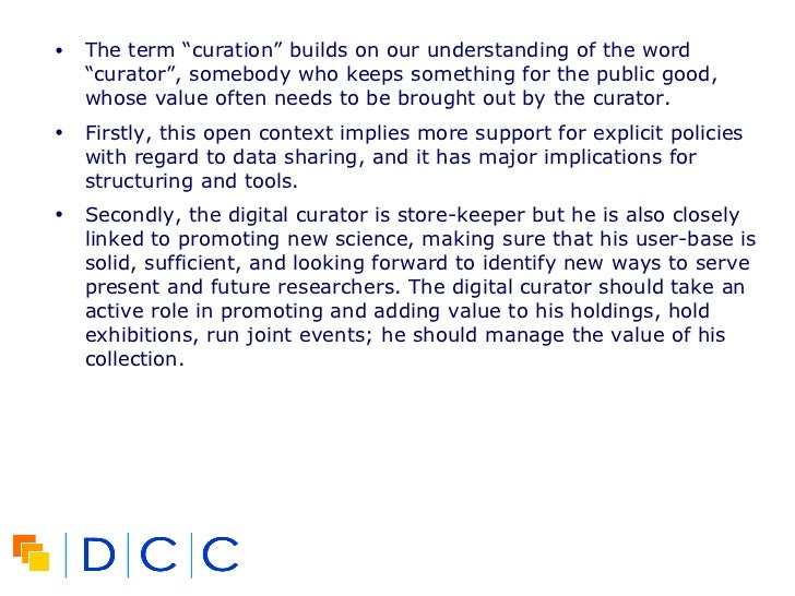 """…… .. <ul><li>The term """"curation"""" builds on our understanding of the word """"curator"""", somebody who keeps something for the ..."""
