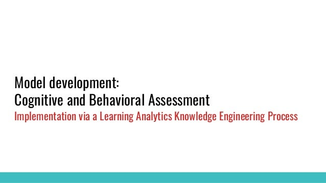 Knowledge Engineering Process ● We acquire knowledge about the construct that we want to measure 1. Reading about the cons...