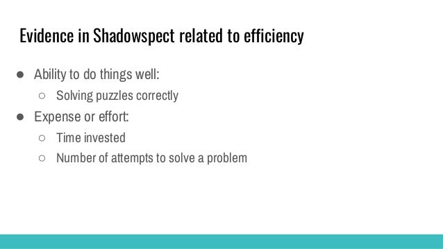 Mapping evidence into necessary data in Shadowspect ● We need: puzzles solved correctly, time invested and attempts ○ Nece...