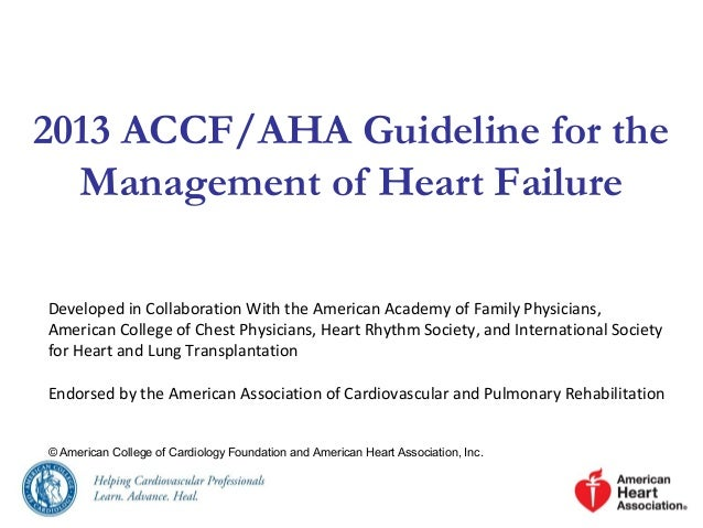 2013 ACCF/AHA Guideline for the Management of Heart Failure Developed in Collaboration With the American Academy of Family...