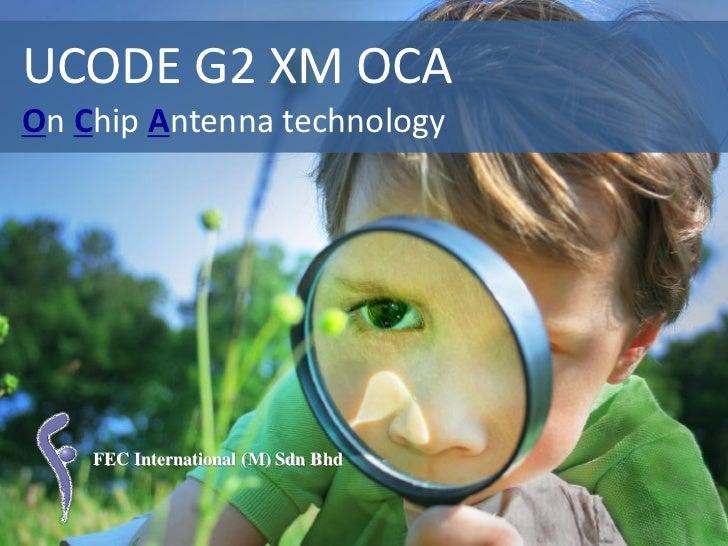 UCODE G2 XM OCAOn Chip Antenna technology    FEC International (M) Sdn Bhd
