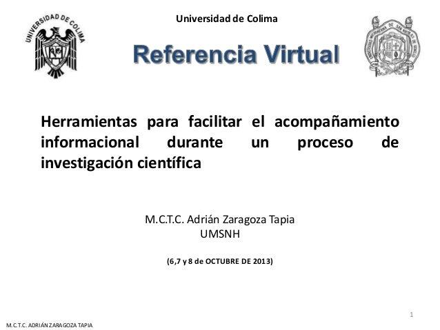 Universidad de Colima  Herramientas para facilitar el acompañamiento informacional durante un proceso de investigación cie...