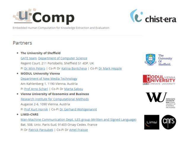 www.ucomp.eu | www.chistera.eu @uCompEU uComp Objectives • Develop a generic and reusable Human Computation (HC) framework...
